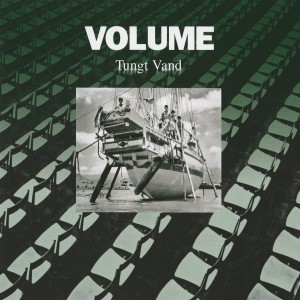Volume - Tungt Vand